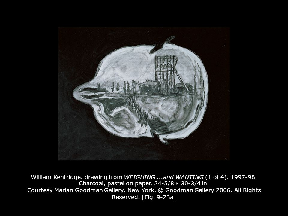 William Kentridge. drawing from WEIGHING ...and WANTING (1 of 4). 1997-98. Charcoal, pastel on paper. 24-5/8 × 30-3/4 in. Courtesy Marian Goodman Gallery, New York. © Goodman Gallery 2006. All Rights Reserved. [Fig. 9-23a]